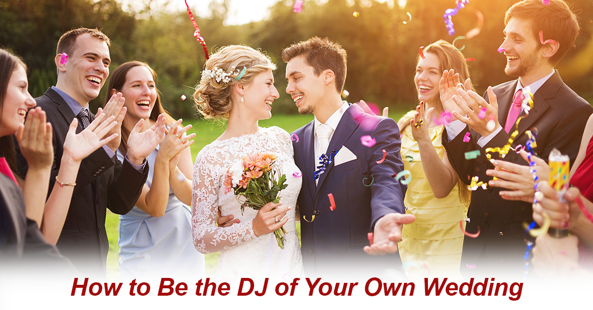 How-to-Be-the-DJ-of-Your-Own-Wedding_Metrocom