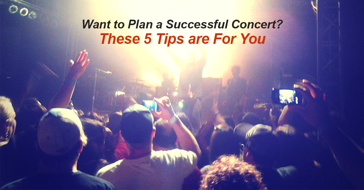 Want-to-Plan-a-Successful-Concert--These-5-Tips-are-For-You_Metrocom